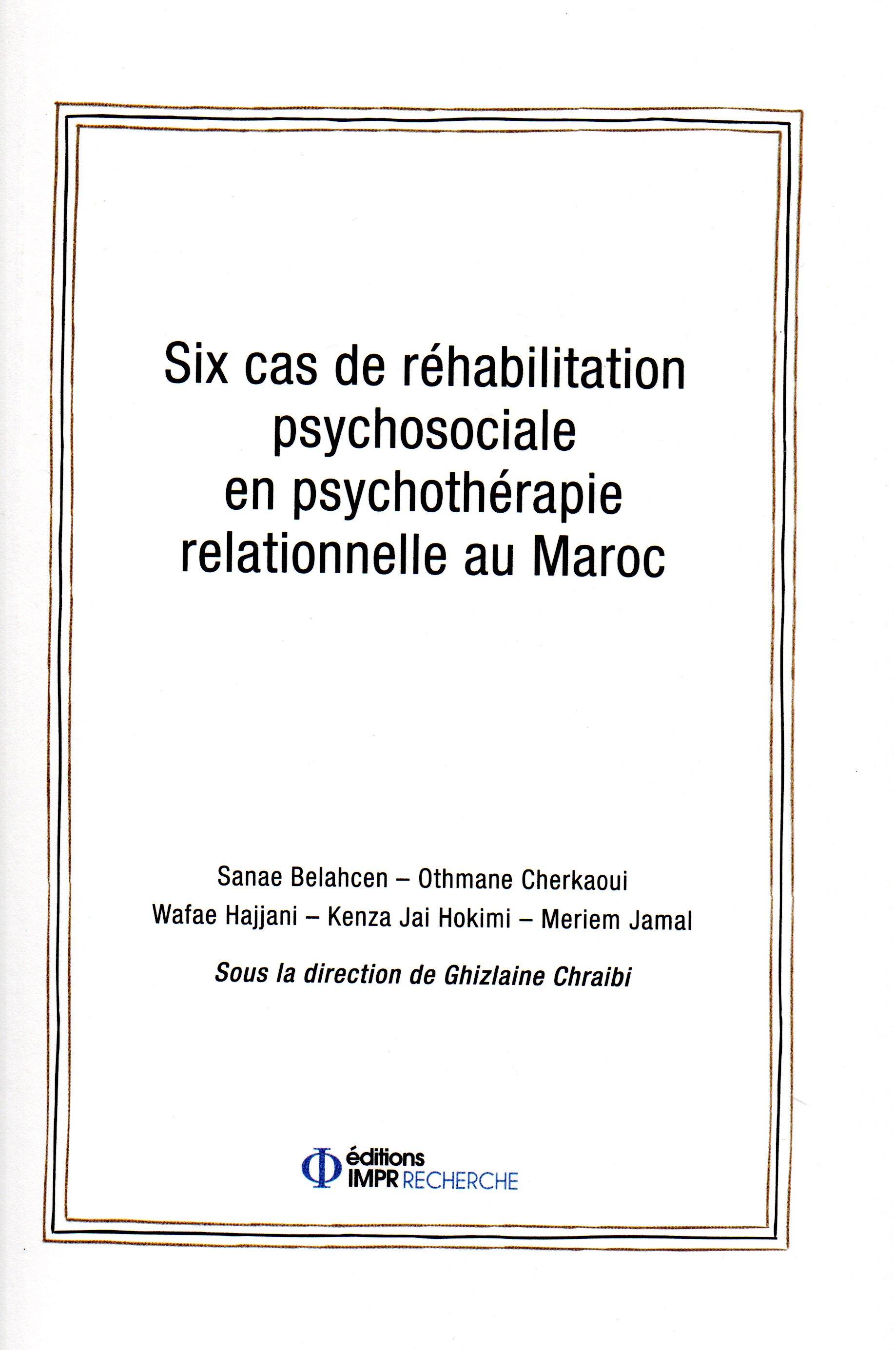 Six cas de réhabilitation psychosociale en psychothérapie relationnelle au Maroc